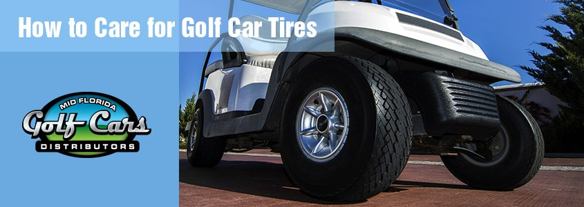 image of How to care for your golf car tires by Mid Florida Golf Cars